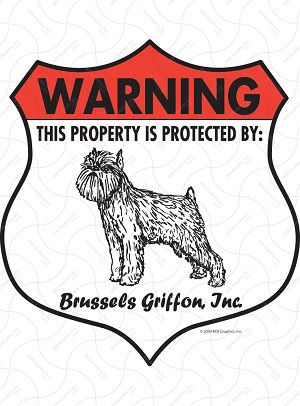 Brussels Griffon! Property Patrolled Badge Sign and Sticker