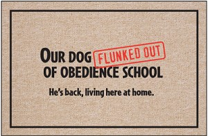Our Dog Flunked Out of Obedience School