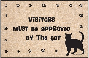 Visitors Must Be Approved By the Cat Doormat