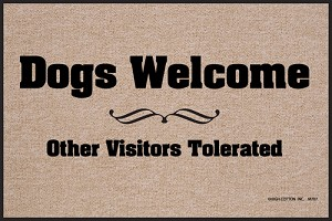 Dogs Welcome - Other Visitors Tolerated Doormat